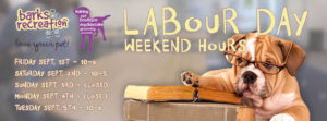 Barks and Recreation in Trail, BC 2017 Labour Day Hours Banner